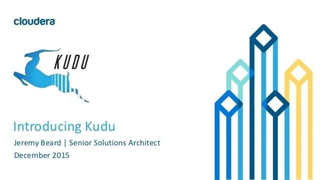Introducing Kudu