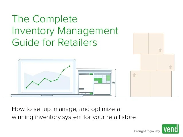 The complete inventory management guide for retailers brought to you by how set up also rh slideshare