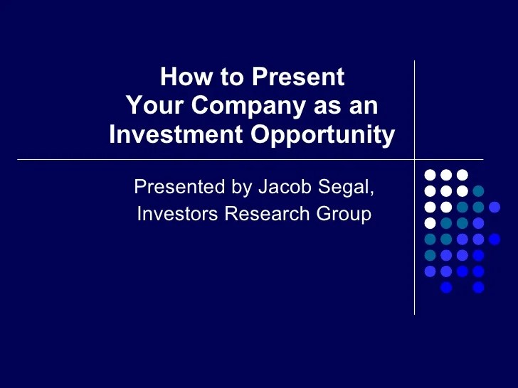 How To Present Your Company As An Investment Opportunity