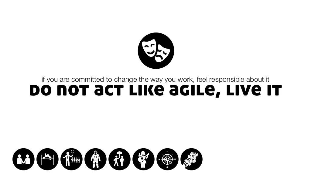 do not act like agile,