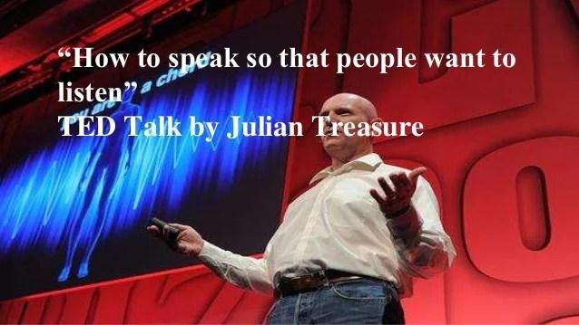 Julian Treasure Speaking In A Way That People Listen