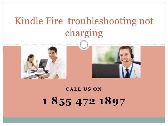 Get kindle fire support 1855 472 1897 for kindle fire wireless proble
