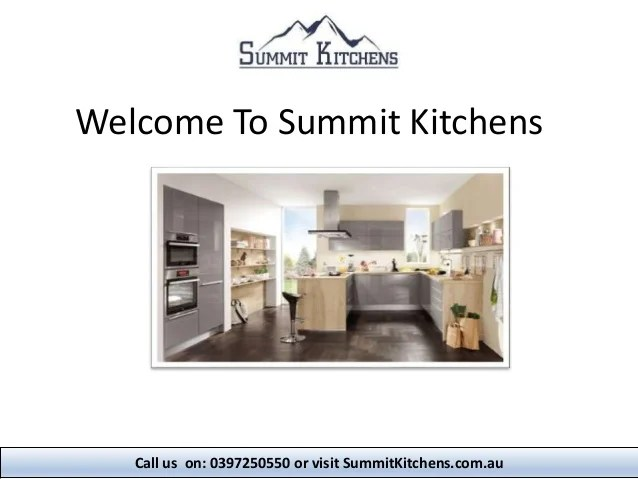 summit kitchens cheap used kitchen appliances designs and renovations company melbourne welcome to call us on 0397250550 or visit summitkitchens com au
