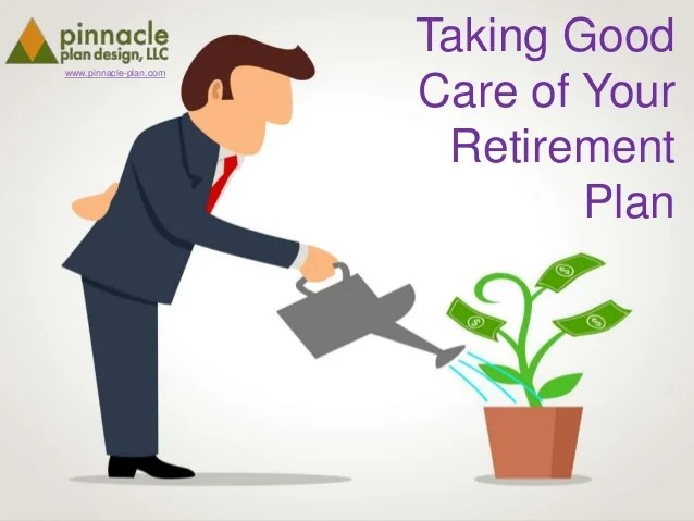 Taking Good Care of Your Retirement Plan