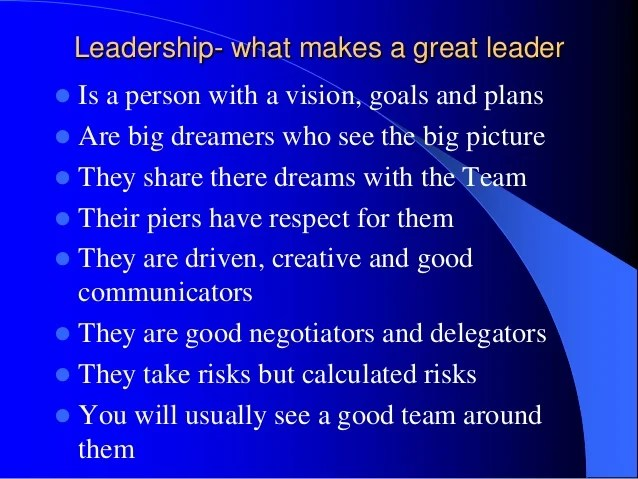 Leadership, What Makes A Great Leader By Pat Lynch