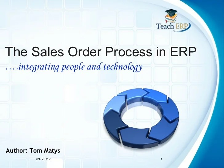 The sales order process in erp  egrating people and technologyauthor tom matys also sap rh slideshare