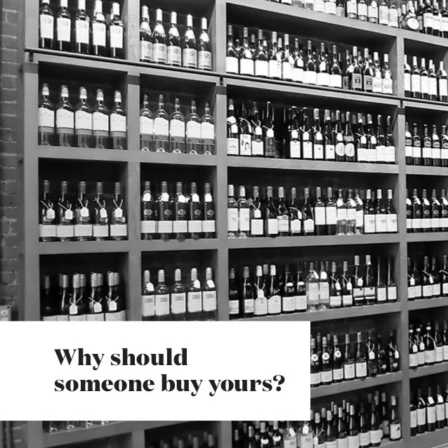 Why Should Someone Buy Your Wine