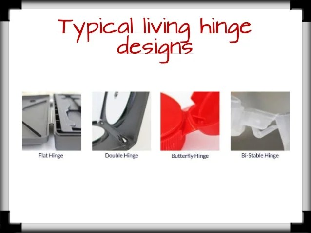 The Ultimate Guide To Living Hinge Design