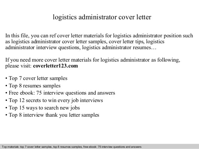 Logistics Administrator Cover Letter In This File You Can Ref Materials For  Sample