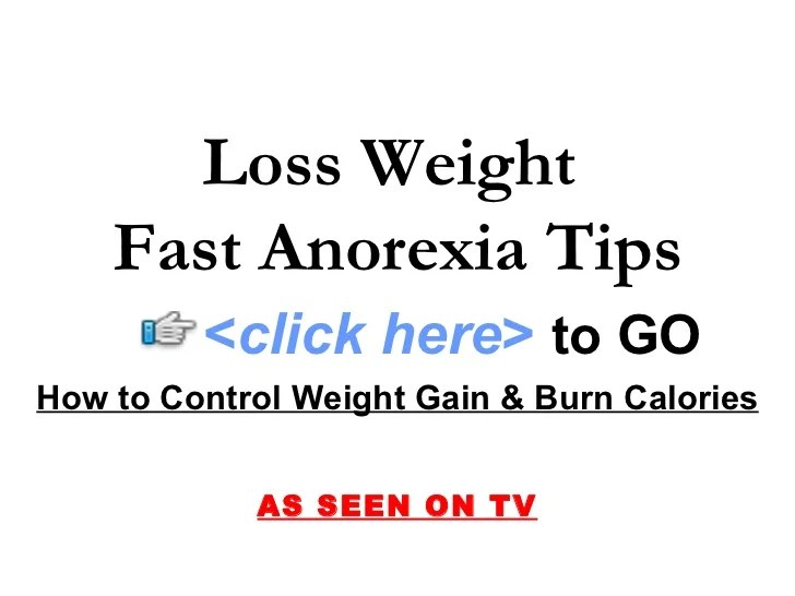 loss weight fast anorexia tips 1 728 cb 1247466530