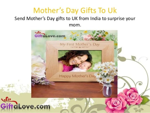 Send Mother S Day Gifts To Uk From India To Surprise Your Mom