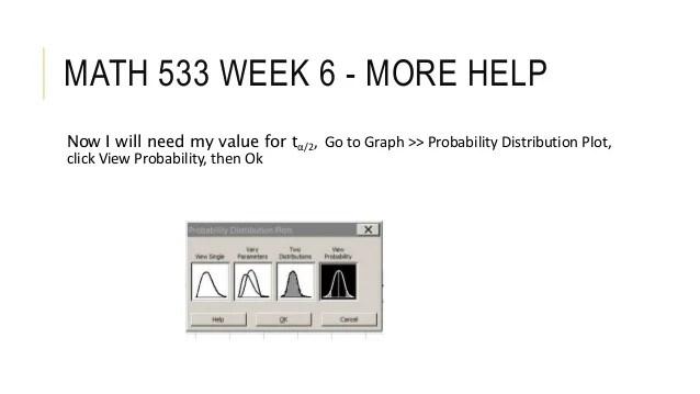 Math 533 Week 6 More Help