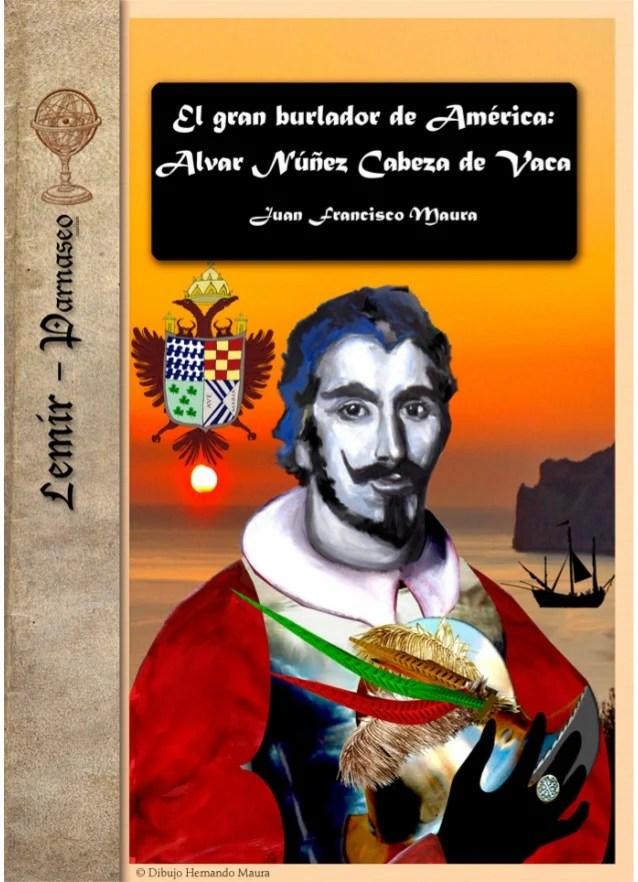 Alvar Nunez Cabeza De Vaca : alvar, nunez, cabeza, BURLADOR, AMÉRICA:, ALVAR, NÚÑEZ, CABEZA