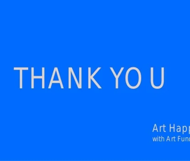 Thank You Art Happens_ With Art Fund