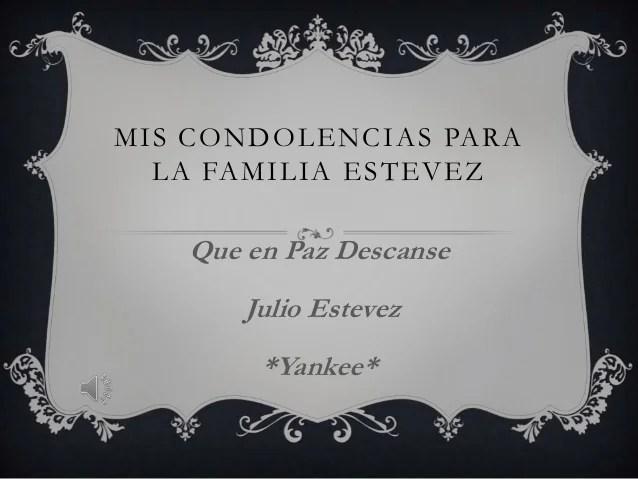 Mis Condolencias Para La Familia Estevez