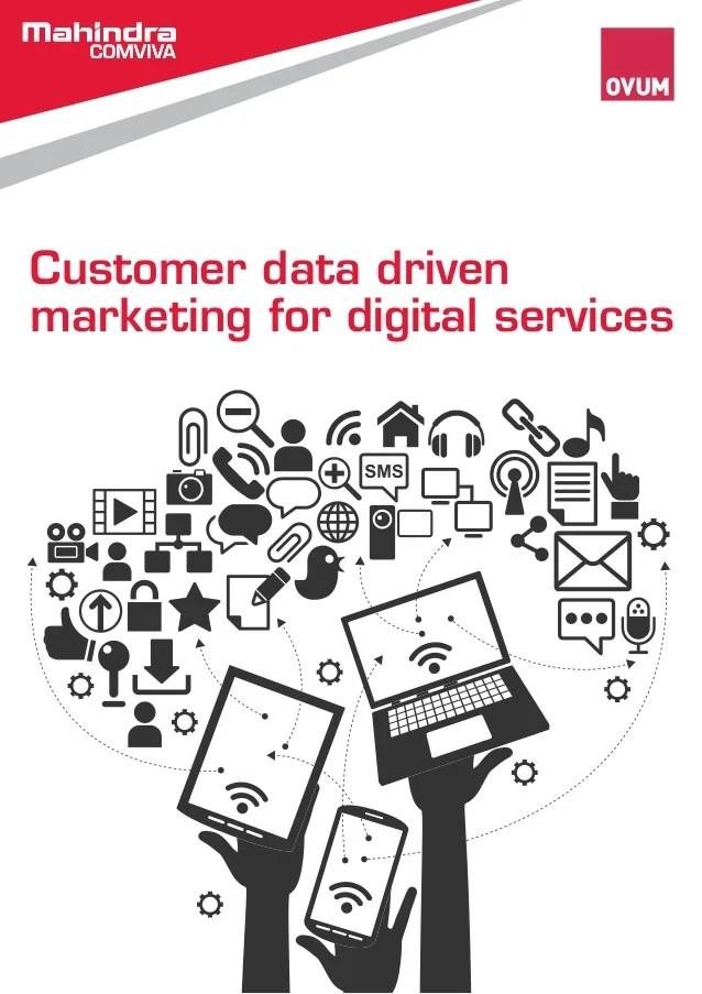 Customer data driven marketing for digital services