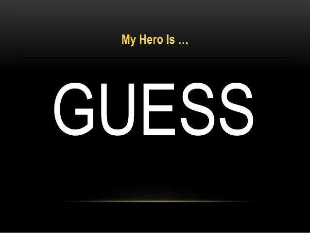 my hero jesus christ