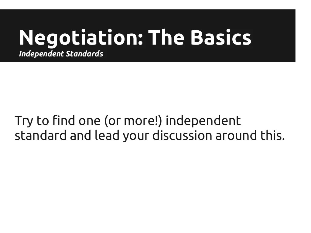 Negotiation: The Basics Independent Standards