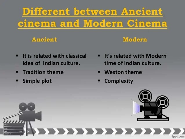 Difference between Ancient cinema and Modern Cinema