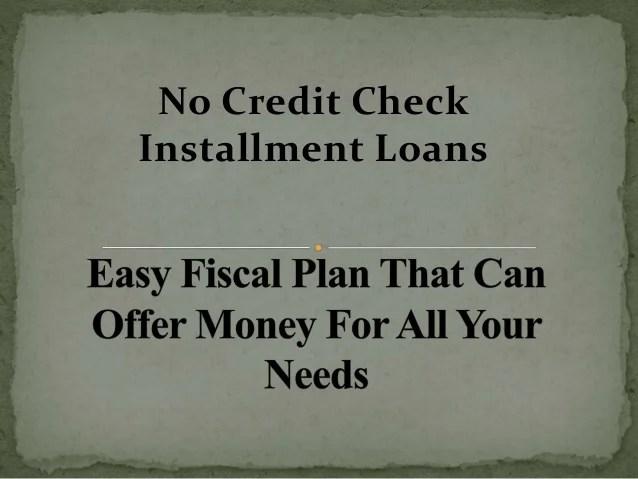 No Credit Check Installment Loans Avail Best Financial