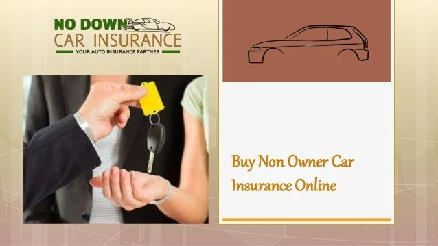 How to Get Non Owner Car Insurance Online In a Fast and Easy Way!