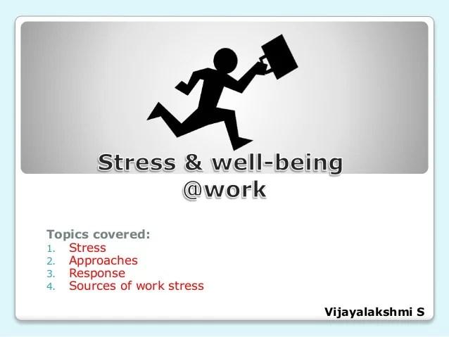 Organization Behavior Stress and Wellbeing At Work