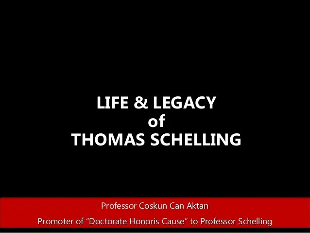 Thomas Schelling Game Theory And Behavioral Economics