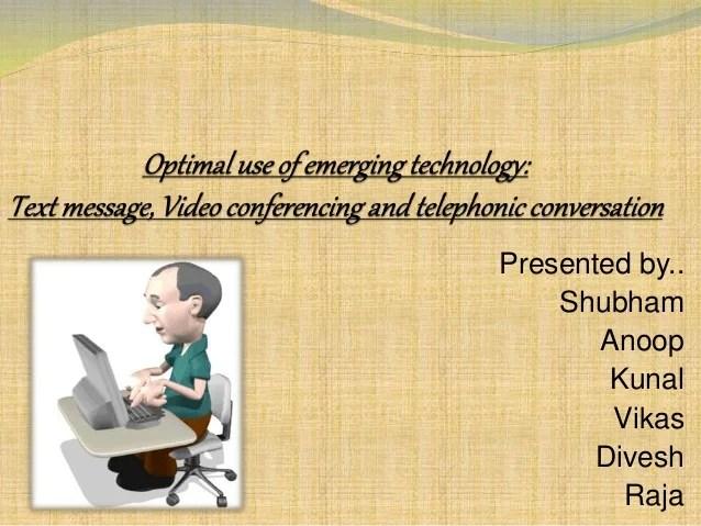 Optimal Use Of Emerging Technology (2