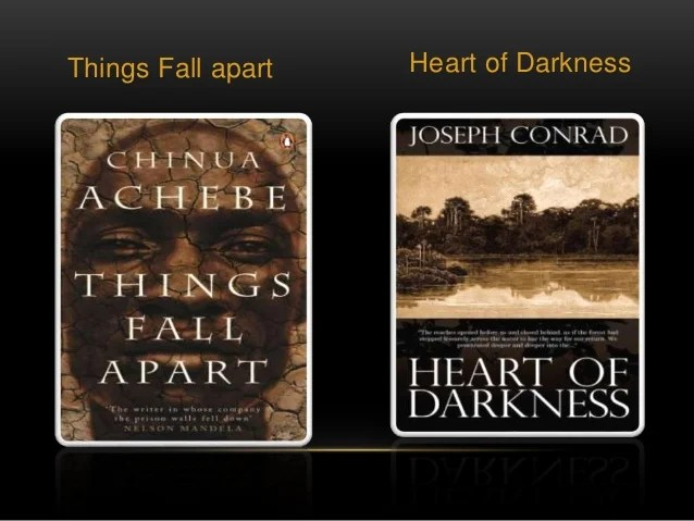 Things fall apart and heart of darkness comparison essay