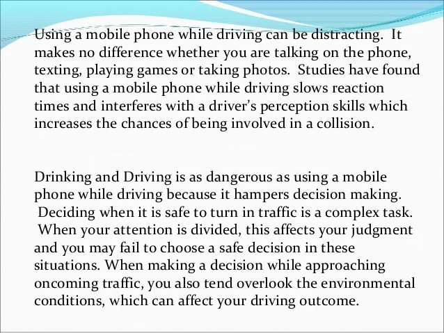 essay on why cell phones should be banned while driving If driving and talking on the phone is to be banned, then driving while falling asleep ought to be banned as well but of course, this doesn't make any sense, which is why banning talking on the phone and driving is also unreasonable.