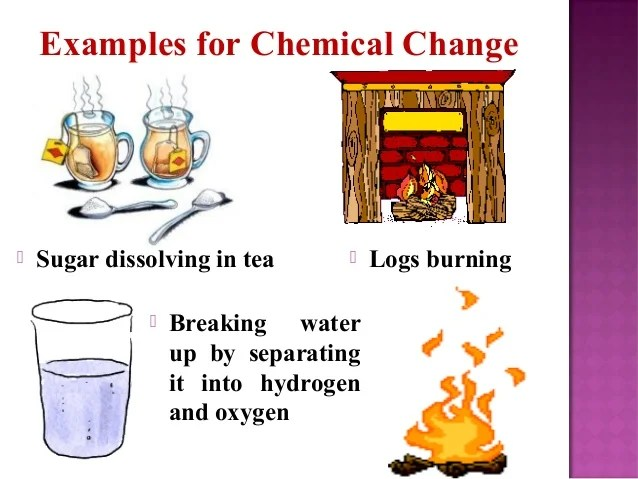 How And They Chemical Used Are Substance And Physical Changes Are What