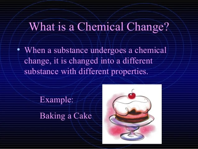 Physical Or Chemical Changes