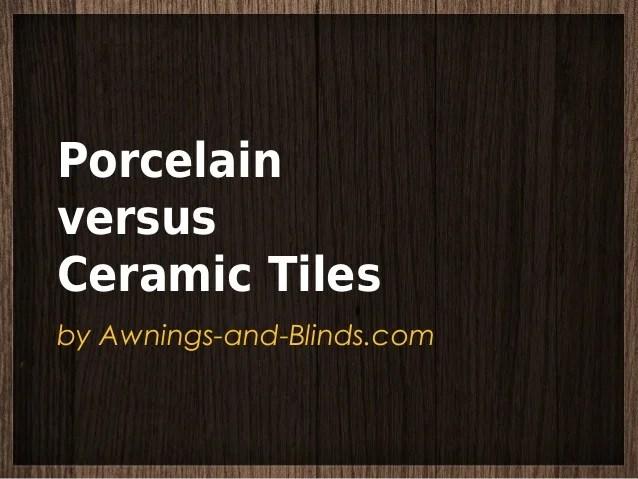 porcelain versus ceramic tiles
