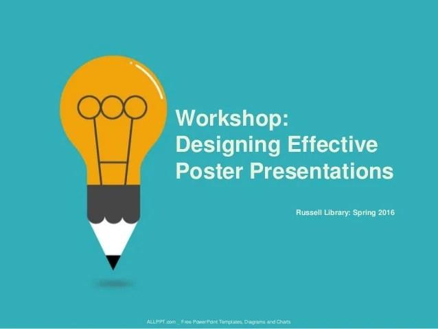 Workshop Designing Effective Poster Presentations