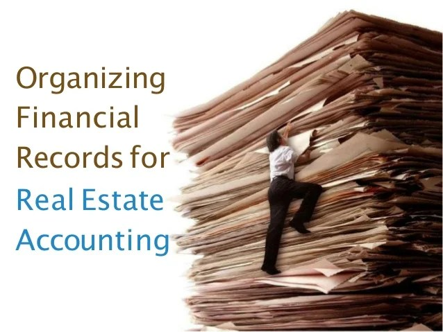 Organizing Financial Records for Real Estate Accounting