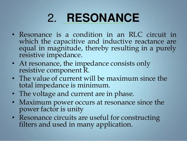 At Resonance The Series Resonant Circuit Appears Purely Resistive