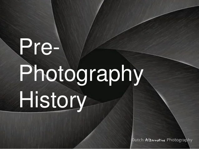 Pre Photography History