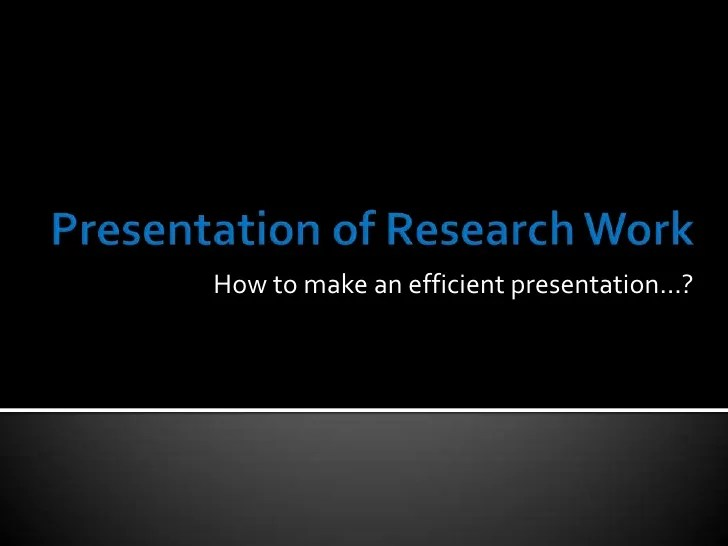 Presentation Of Research Work 1 728 ?cb=1268119611