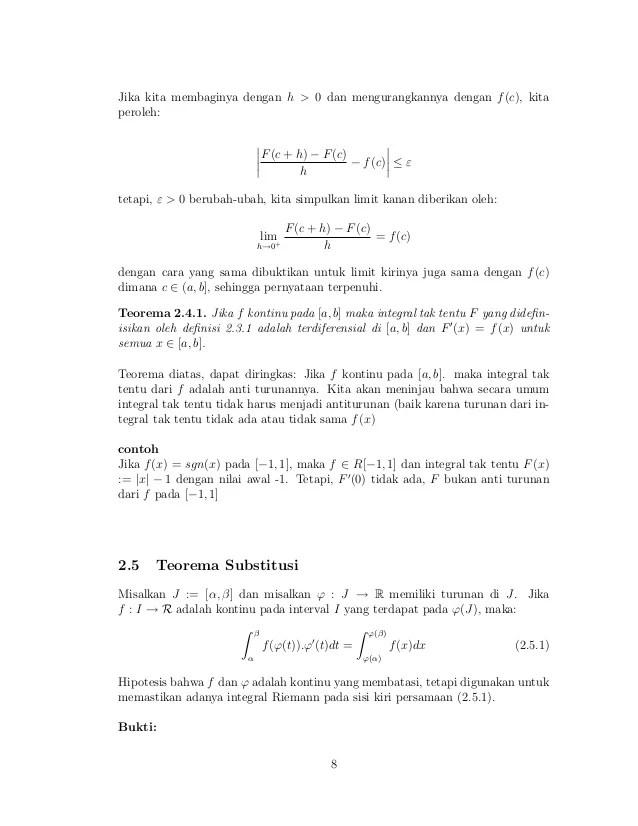 Ada dua teorema dasar kalkulus, yang dinyatakan sebagai teorema dasar kalkulus i (tdk i) dan teorema dasar kalkulus ii (tdk ii). Teorema Dasar Kalkulus