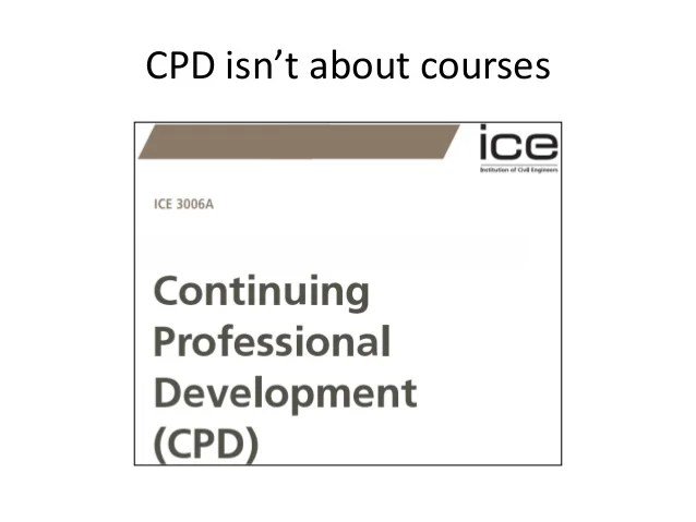 Cpd isn   about courses also ice professional review rh slideshare