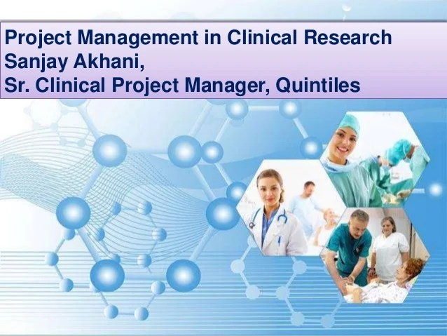 Project management in clinical research sanjay akhani 8 may