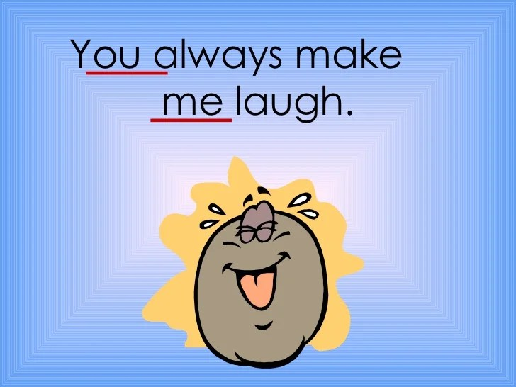 You If Me Laugh Can Make