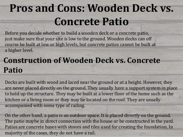 cons wooden deck vs concrete patio