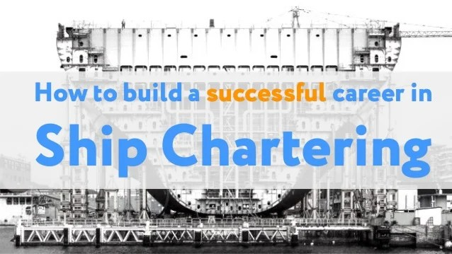 also how to build  successful career in ship chartering rh slideshare