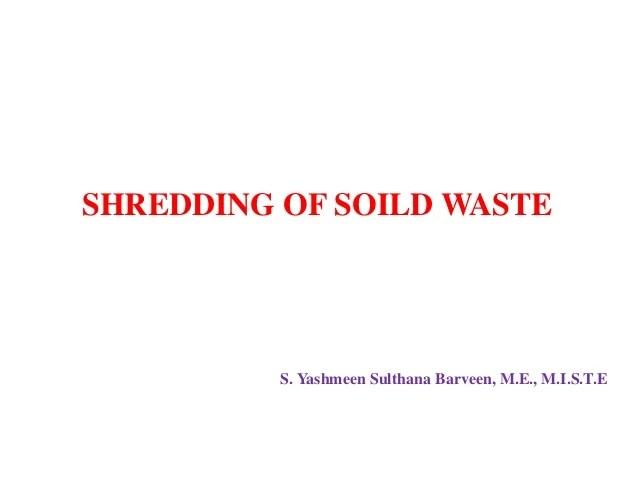 shredding of solid waste
