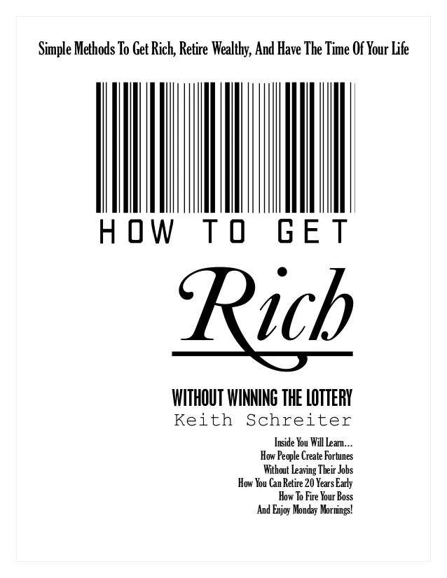 Simple Methods To Get Rich, Retire Wealthy, And Have The