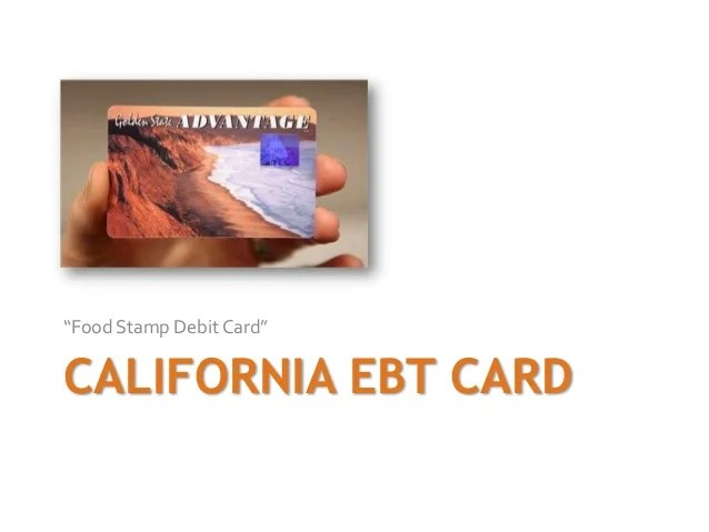 Ebt Food Stamps California