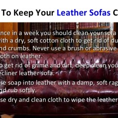 Clean Leather Sofa With Damp Cloth Pictures Of Keep Your Recliner To Welcome Guests 5 Tips Sofas