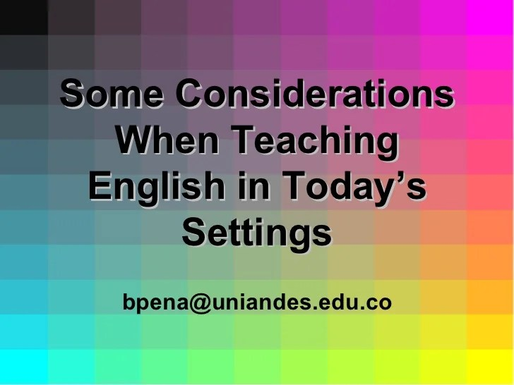 Some Considerations When Teaching English In Today's Settings