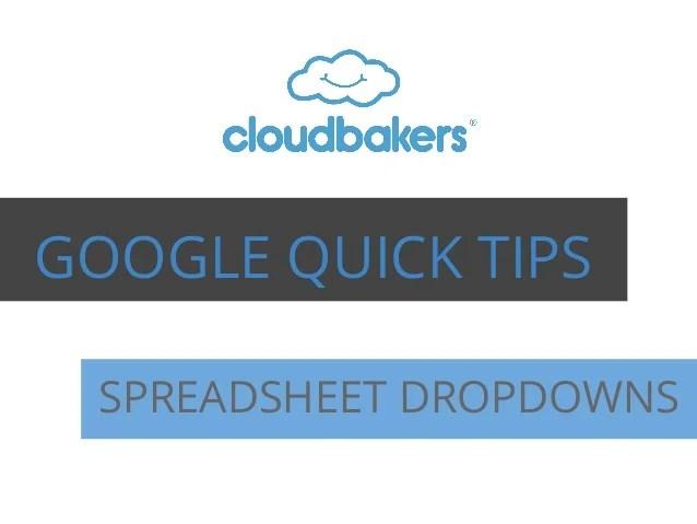 Tips for Google Apps: Spreadsheet Dropdowns